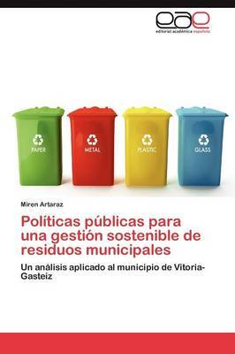 Politicas Publicas Para Una Gestion Sostenible de Residuos Municipales