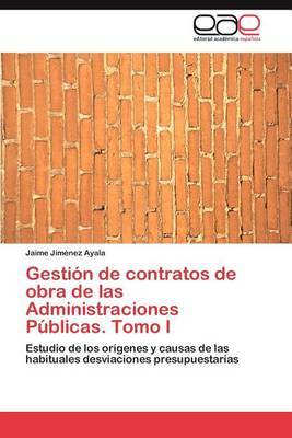 Gestion de Contratos de Obra de Las Administraciones Publicas. Tomo I
