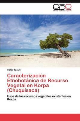Caracterizacion Etnobotanica de Recurso Vegetal En Korpa (Chuquisaca)
