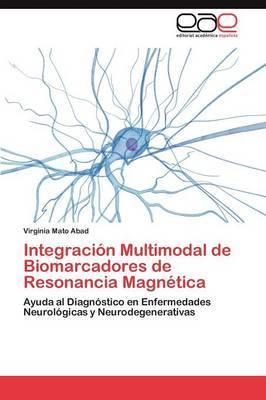 Integracion Multimodal de Biomarcadores de Resonancia Magnetica