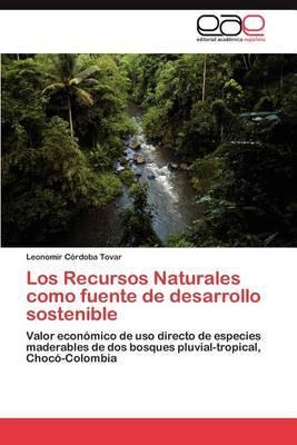 Los Recursos Naturales Como Fuente de Desarrollo Sostenible