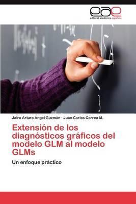 Extension de Los Diagnosticos Graficos del Modelo Glm Al Modelo Glms