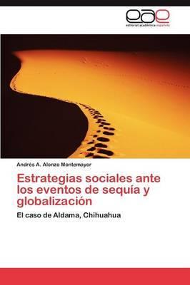 Estrategias Sociales Ante Los Eventos de Sequia y Globalizacion