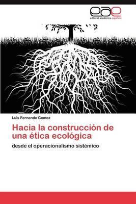 Hacia La Construccion de Una Etica Ecologica
