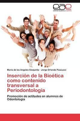 Insercion de La Bioetica Como Contenido Transversal a Periodontologia