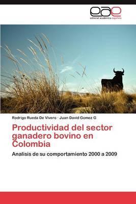Productividad del Sector Ganadero Bovino En Colombia