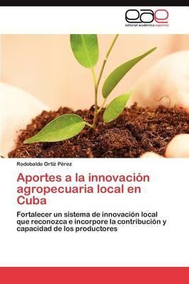 Aportes a la Innovacion Agropecuaria Local En Cuba