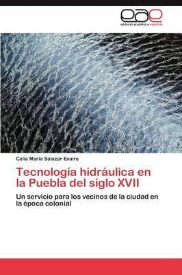 Tecnologia Hidraulica En La Puebla del Siglo XVII
