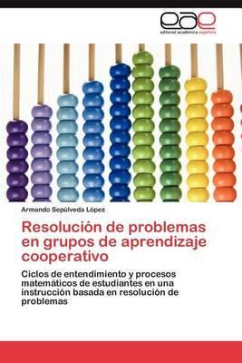 Resolucion de Problemas En Grupos de Aprendizaje Cooperativo