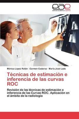Tecnicas de Estimacion E Inferencia de Las Curvas Roc