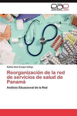 Reorganizacion de La Red de Servicios de Salud de Panama