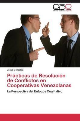 Practicas de Resolucion de Conflictos En Cooperativas Venezolanas