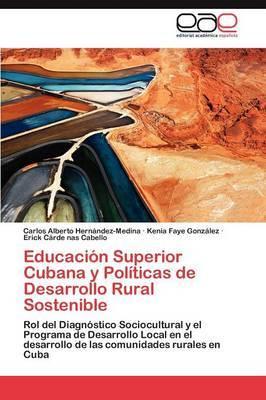 Educacion Superior Cubana y Politicas de Desarrollo Rural Sostenible