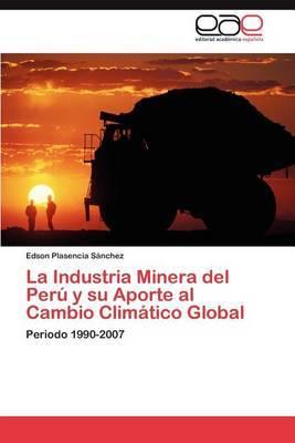 La Industria Minera del Peru y Su Aporte Al Cambio Climatico Global