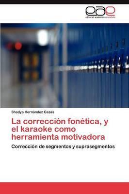 La Correccion Fonetica, y El Karaoke Como Herramienta Motivadora