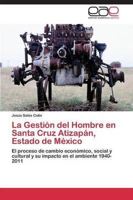 La Gestion del Hombre En Santa Cruz Atizapan, Estado de Mexico