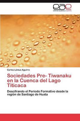 Sociedades Pre- Tiwanaku En La Cuenca del Lago Titicaca