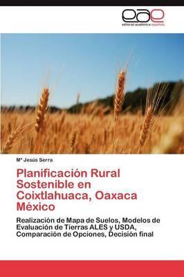 Planificacion Rural Sostenible En Coixtlahuaca, Oaxaca Mexico