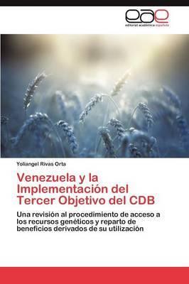 Venezuela y La Implementacion del Tercer Objetivo del Cdb