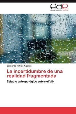 La Incertidumbre de Una Realidad Fragmentada