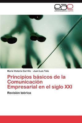 Principios Basicos de La Comunicacion Empresarial En El Siglo XXI