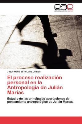 El Proceso Realizacion Personal En La Antropologia de Julian Marias