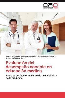 Evaluacion del Desempeno Docente En Educacion Medica