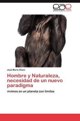 Hombre y Naturaleza, Necesidad de Un Nuevo Paradigma