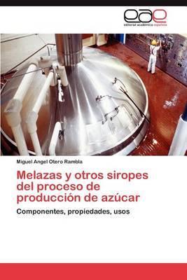 Melazas y Otros Siropes del Proceso de Produccion de Azucar