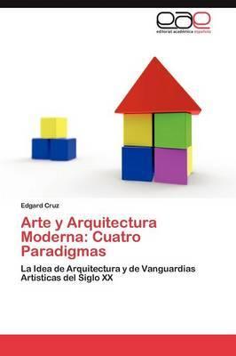 Arte y Arquitectura Moderna: Cuatro Paradigmas