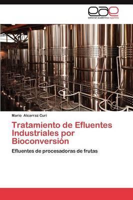 Tratamiento de Efluentes Industriales Por Bioconversion