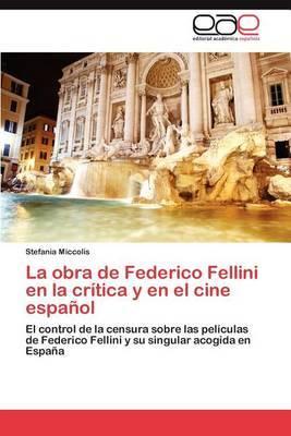 La Obra de Federico Fellini En La Critica y En El Cine Espanol