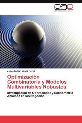 Optimizacion Combinatoria y Modelos Multivariables Robustos