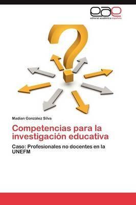 Competencias Para La Investigacion Educativa