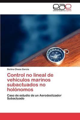 Control No Lineal de Vehiculos Marinos Subactuados No Holonomos