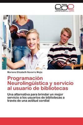Programacion Neurolinguistica y Servicio Al Usuario de Bibliotecas