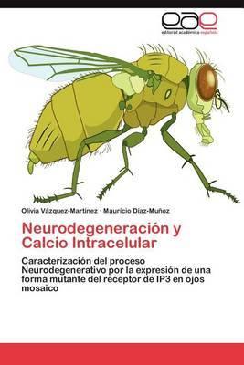 Neurodegeneracion y Calcio Intracelular