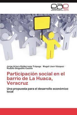 Participacion Social En El Barrio de La Huaca, Veracruz