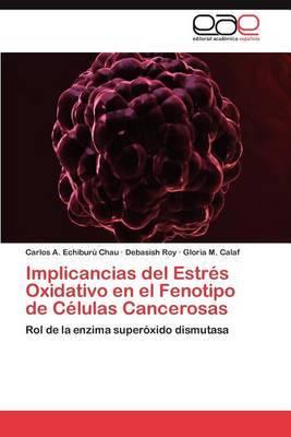 Implicancias del Estres Oxidativo En El Fenotipo de Celulas Cancerosas