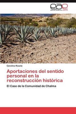 Aportaciones del Sentido Personal En La Reconstruccion Historica