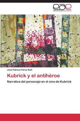 Kubrick y El Antiheroe