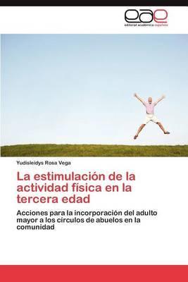 La Estimulacion de La Actividad Fisica En La Tercera Edad