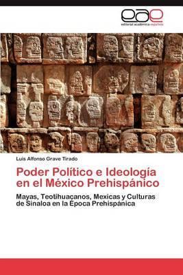 Poder Politico E Ideologia En El Mexico Prehispanico