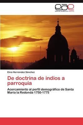 de Doctrina de Indios a Parroquia