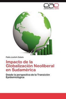 Impacto de La Globalizacion Neoliberal En Sudamerica