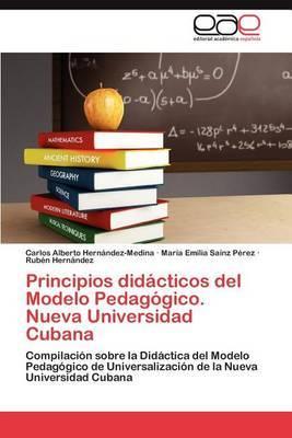 Principios Didacticos del Modelo Pedagogico. Nueva Universidad Cubana