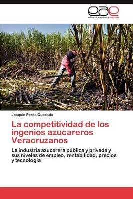 La Competitividad de Los Ingenios Azucareros Veracruzanos