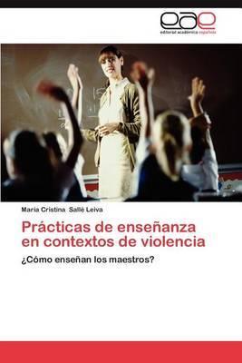 Practicas de Ensenanza En Contextos de Violencia