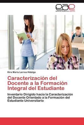 Caracterizacion del Docente a la Formacion Integral del Estudiante