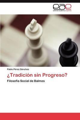 Tradicion Sin Progreso?